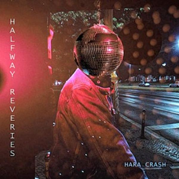 Hara Crash, EP Halfway reveries, takatak records, 12,00 €
